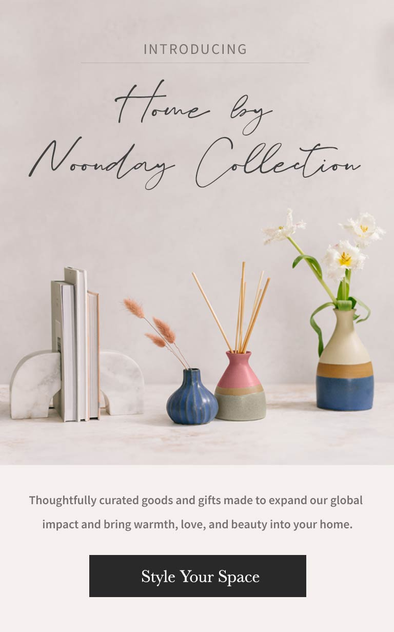 Introducing Home by Noonday Collection. Thoughtfully curated goods and gifts made to expand our global impact and bring warmth, love, and beauty into your home.